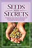 Seeds and Secrets, Peter Wade, 0909362297
