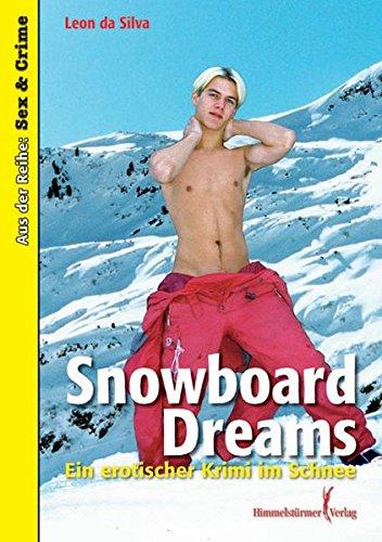 Snowboard Dreams: Ein erotischer Krimi im Schnee