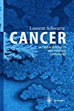 img - for Cancer - Between Glycolysis and Physical Constraint by Laurent Schwartz (2004-03-22) book / textbook / text book