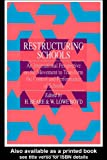 Restructuring Schools : An International Perspective on the Movement to Transform the Control and Performance of Schools, , 0750701218