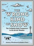 The Wrong Kind of Snow, Antony Woodward and Robert Penn, 0340937874