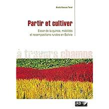 Partir et cultiver: Essor de la quinoa, mobilités et recompositions rurales en Bolivie (À travers champs) (French Edition)