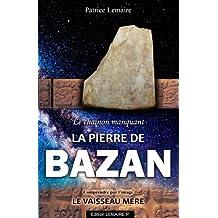 Chaînon manquant    La pierre de Bazan    Le vaisseau mère (French Edition)