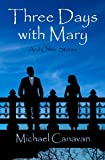 Three Days with Mary, Michael Canavan, 1493691759