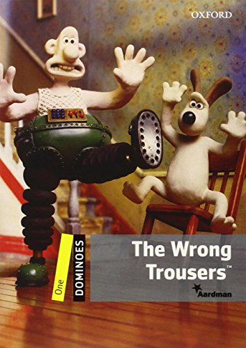 Dominoes, New Edition: Level 1: 400-Word Vocabulary The Wrong Trousers (Dominoes: Level One)