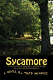 Sycamore: A Tale of Love, Mystery, and Murder in a Small Rural Ohio Village