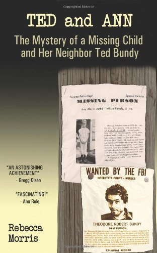 Ted and Ann: The Mystery of a Missing Child and Her Neighbor Ted Bundy PDF