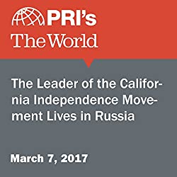 The Leader of the California Independence Movement Lives in Russia