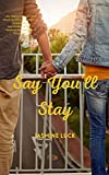 Say You'll Stay - Kindle edition by Luck, Jasmine. Literature & Fiction Kindle eBooks @ Amazon.com.