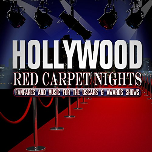 Hollywood Red Carpet Nights: Fanfares and Music for the Oscars and Award -