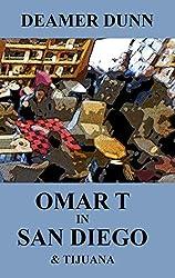 Omar T in San Diego and Tijuana