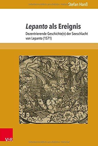 lepanto-als-ereignis-dezentrierende-geschichte-n-der-seeschlacht-von-lepanto-1571-berliner-mittelalter-und-frhneuzeitforschung