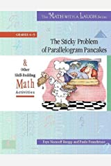 The Sticky Problem of Parallelogram Pancakes: And Other Skill-Building Math Activities, Grades 4-5 (The Math with a Laugh Series)