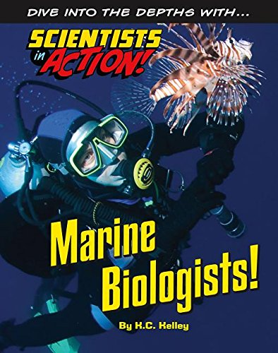 Marine Biologists! (Scientists in Action)
