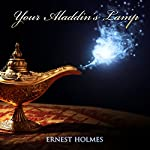 Your Aladdin's Lamp | Ernest Holmes