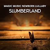 Magic Music Newborn Lullaby: Slumberland offers