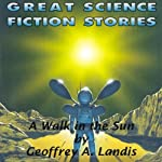 A Walk in the Sun | Geoffrey A. Landis