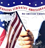 Nuestros Simbolos Americanos / Our American Symbols, Susan Thames, 1600443044