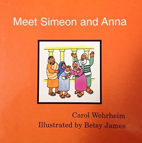 Simeon And Anna (Meet Simeon and Anna)