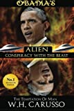 Obama's Alien Conspiracy With The Beast: The Temptation Of Man