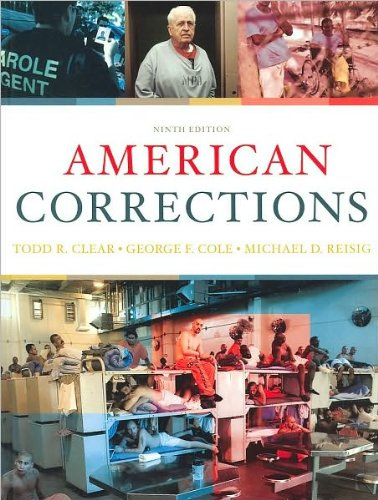 American Corrections (text only) 9th (Ninth) edition by T.R. Clear ,G.F. Cole ,M.D. Reisig