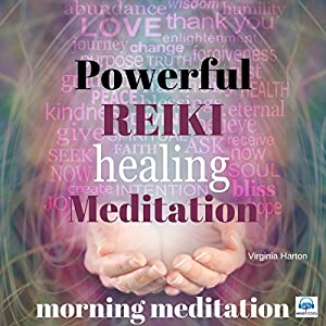 Powerful Reiki Healing Meditation: Morning Meditation Speech