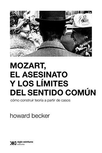 Mozart, el asesinato y los límites del sentido común: Cómo construir teoría a partir