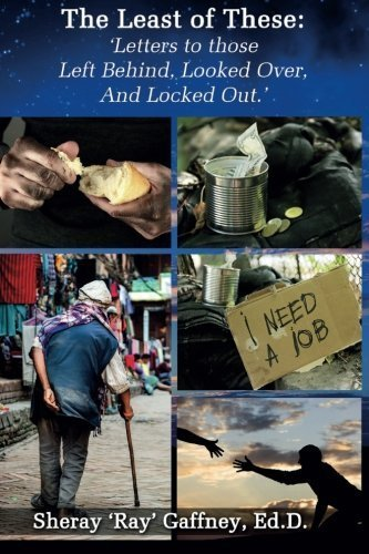 The Least of These .: Letters to those Left Behind, Looked Over, and Locked Out. by Dr. Sheray B Gaffney - Shopping Gaffney