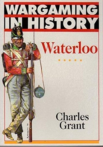 Waterloo (Wargaming in History) by Charles Grant - In Waterloo Mall