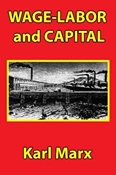 wage labor and capital k marx The political economy of the dead: marx's vampires into the discipline necessary for the wage system' the 2 karl marx, capital.