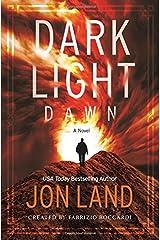 Dark Light: Dawn: A Novel Hardcover