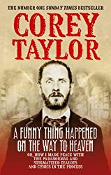 A Funny Thing Happened On The Way To Heaven by Corey Taylor (2014-06-05)