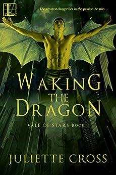 Waking the Dragon (Vale of Stars) by [Cross, Juliette]