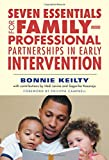 Seven Essentials for Family Professional Partnerships in Early Intervention