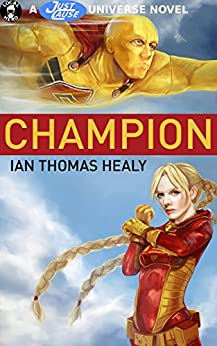 Champion (Just Cause Universe Book 6) by [Healy, Ian Thomas]