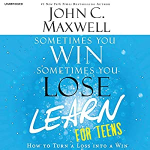 Sometimes You Win - Sometimes You Learn for Teens Audiobook