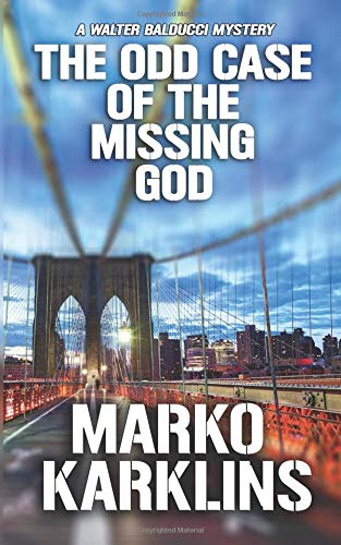 The Odd Case of the Missing God: A Walter Balducci Mystery ebook