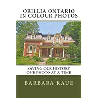 Orillia Ontario in Colour Photos: Saving Our History One Photo at a Time