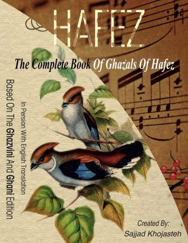 The Complete Book of Ghazals of Hafez: In Persian with English Translation by CreateSpace Independent Publishing Platform
