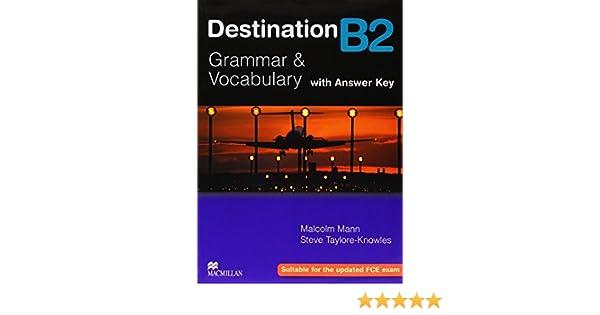 Destination Grammar B2: Malcolm Mann, Steve Taylore-Knowles