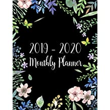 2019-2020 Monthly Planner: Two Year - Monthly Calendar Planner | 24 Months Jan 2019 to Dec 2020 For Academic Agenda Schedule Organizer Logbook and Journal Notebook Planners | Black Watercolor Floral Cover