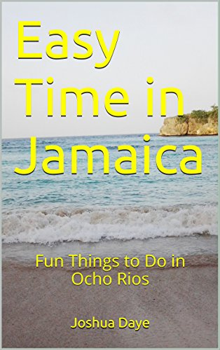 Easy Time in Jamaica: Fun Things to Do in Ocho Rios