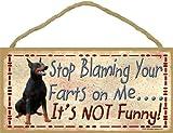 Black Doberman Stop Blaming Your Farts On Me It's Not Funny Dog Sign Plaque 5