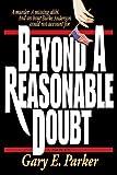 Beyond a Reasonable Doubt, Gary E. Parker, 0840741480