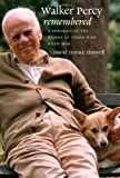 Walker Percy Remembered, David Horace Harwell, 0807830399