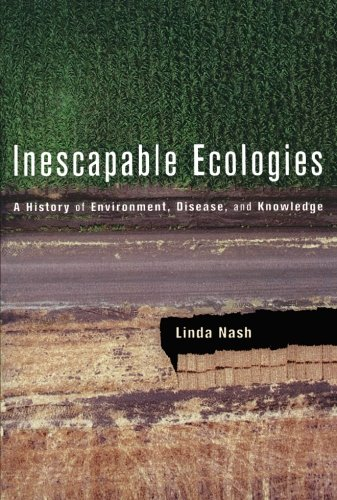 Inescapable Ecologies  A History Of Environment  Disease  And Knowledge