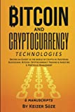 Bitcoin and Cryptocurrency Technologies: Blockchain book, Cryptocurrency investing, Cryptocurrency trading, Bitcoin book (Become an Expert in Crypto ... Trading & Investing & Portfolio Management)