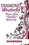 Diamond Butterfly : Share Heal Sparkle Shine Fly (women's devotional)