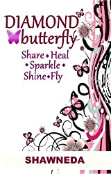 Diamond Butterfly : Share Heal Sparkle Shine Fly (women's devotional)