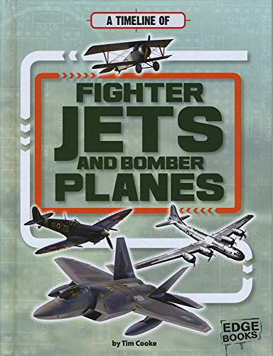 Jet Bombers - A Timeline of Fighter Jets and Bomber Planes (Military Technology Timelines)